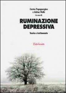 Ruminazione Depressiva. Teoria E Trattamento