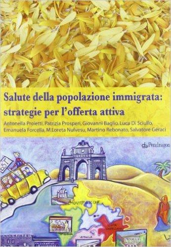 Salute Della Popolazione Immigrata: Strategie Per L'offerta Attiva
