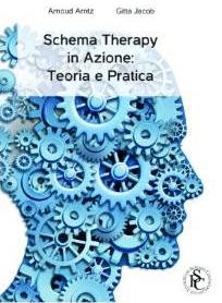Schema Therapy In Azione: Teoria E Pratica