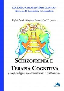 Schizofrenia E Terapia Cognitiva. Psicopatologia, Metacognizione E Trattamento