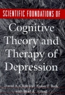 Scientific Foundation Of Cognitive Theory And Therapy Of Depression