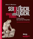 Sexological And Other Less Logical Stories