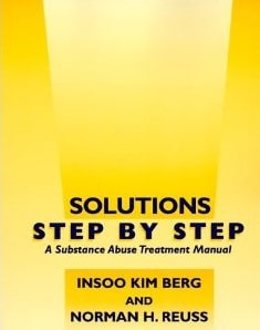 Solutions Step By Step. A Substance Abuse Treatment Manual
