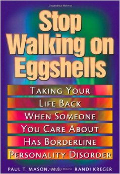 The Stop Walking On Eggshells When Someone You Care About Has  Borderline Personality Disorder