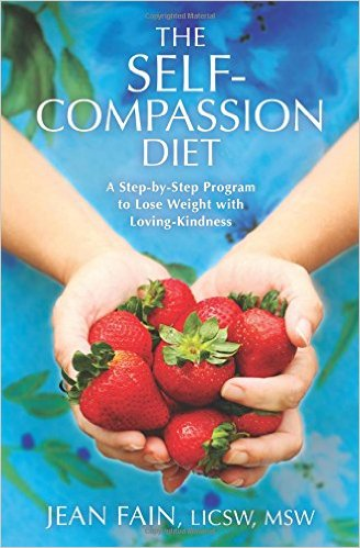 THE SELF – COMPASSION DIET. A Step By Step Program To Lose Weight With Loving- Kindness