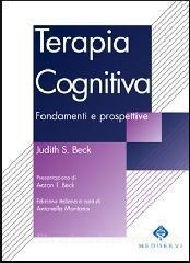 Terapia Cognitiva, Fondamenti E Prospettive