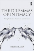 The Dilemmas Of Intimacy, Conceptualization, Assessment And Treatment