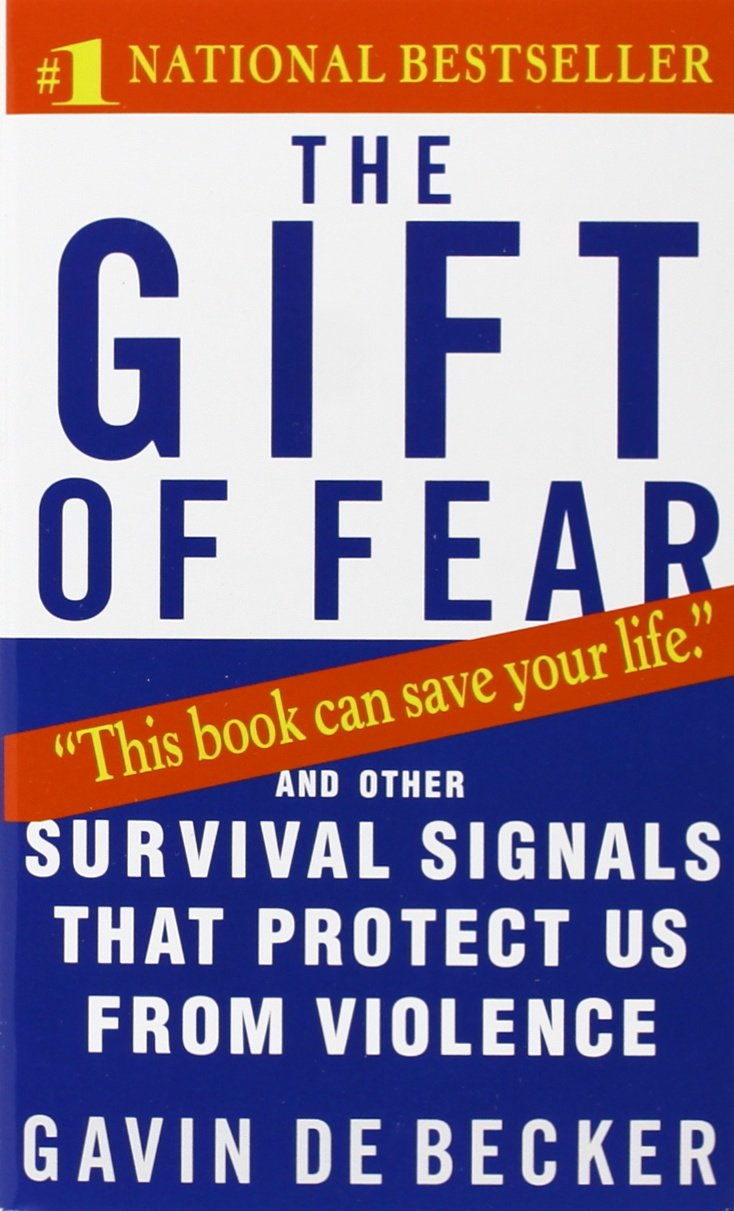 The Gift Of Fear And Other Survivals That Protect Us From Violence