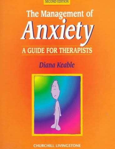 The Management Of Anxiety, A Guide For Therapist