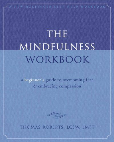 The Mindfulness Workbook A Beginner's Guide To Overcoming Fear…