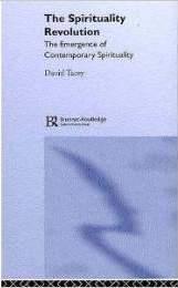 The Spirituality Revolution: The Emergence Of Contemporary Spirituality