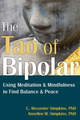 The Tao Of Bipolar, Using Meditation & Mindfulness To Find Balance & Peace