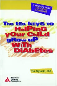 The Ten Keys To Helping Your Child Grow Up With Diabetes