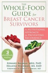 The Whole Food Guide For Breast Cancer Survivors