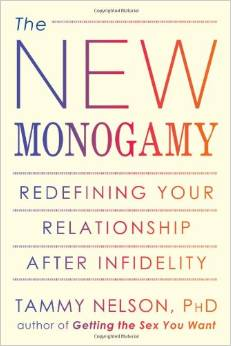 The New Monogamy. Redefining Your Relationship After Infidelity.