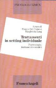 Trattamenti In Setting Individuale – Psicoterapie, Trattamenti Somatici