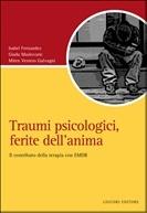 Traumi Psicologici, Le Ferite Dell'anima. Il Contributo Della Terapia Con Emdr