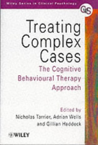 Treating Complex Cases, The Cognitive Behavioural Therapy Approch