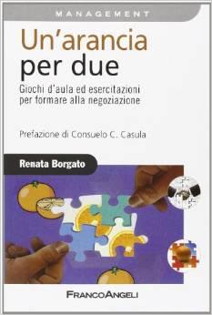 Un'arancia Per Due Giochi D'aula Ed Esercitazioni Per Formare Alla Negoziazione