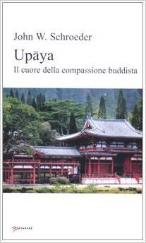 Upaya Il Cuore Della Compassione Buddista