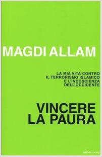 Vincere La Paura La Mia Vita Contro Il Terrorismo Islamico