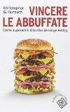 Vincere Le Abbuffate. Come Superare Il Disturbo Da Binge Eating