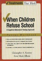 When Children Refuse School. Parent Workbook