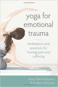Yoga For Emotional Trauma, Meditations And Practices For Healing Pain And Sufering