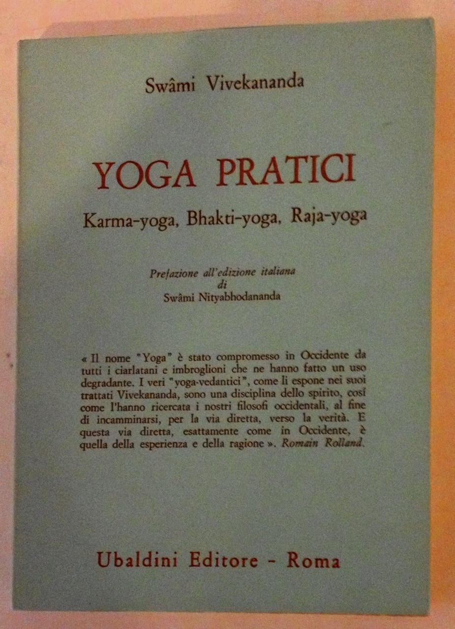 Yoga Pratici Karma-yoga, Bhakti-yoga, Raja-yoga