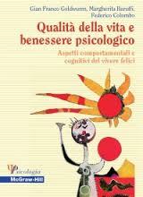 Qualità Della Vita E Benessere Psicologico, Aspetti Comportamentali E Cognitivi Del Vivere Felice