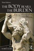 The Body Bears The Bourden. Trauma, Dissociation, And Disease