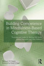 Building Competence In Mindfulness-Based Cognitive Therapy