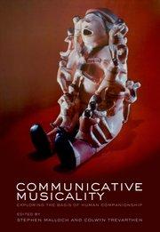 Communicative Musicality. Exploring The Bases Of Human Companionship