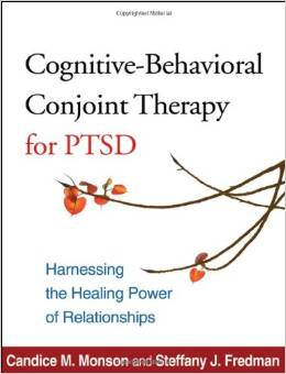 Cognitive-behavioral Conjoint Therapy For PTSD. Harnessing The Healing Power Of Relationships