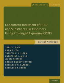 Concurrent Treatment Of PTSD And Substances Use Disorders Using Prolonged Exposure (COPE) – Patient Guide