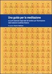 Una Guida Per La Meditazione – Sui Punti Essenziali Degli Stadi Del Sentiero Per L'illuminazione Nella Tradizione Buddhista Tibetana