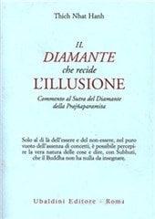 Il Diamante Che Recide L'illusione Commento Al Sutra Del Diamante Della Prajnaparamita