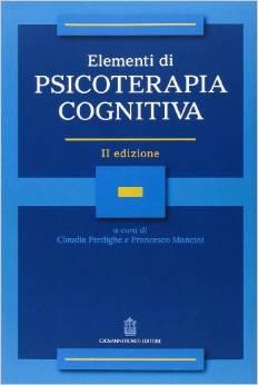 Elementi Di Psicoterapia Cognitiva