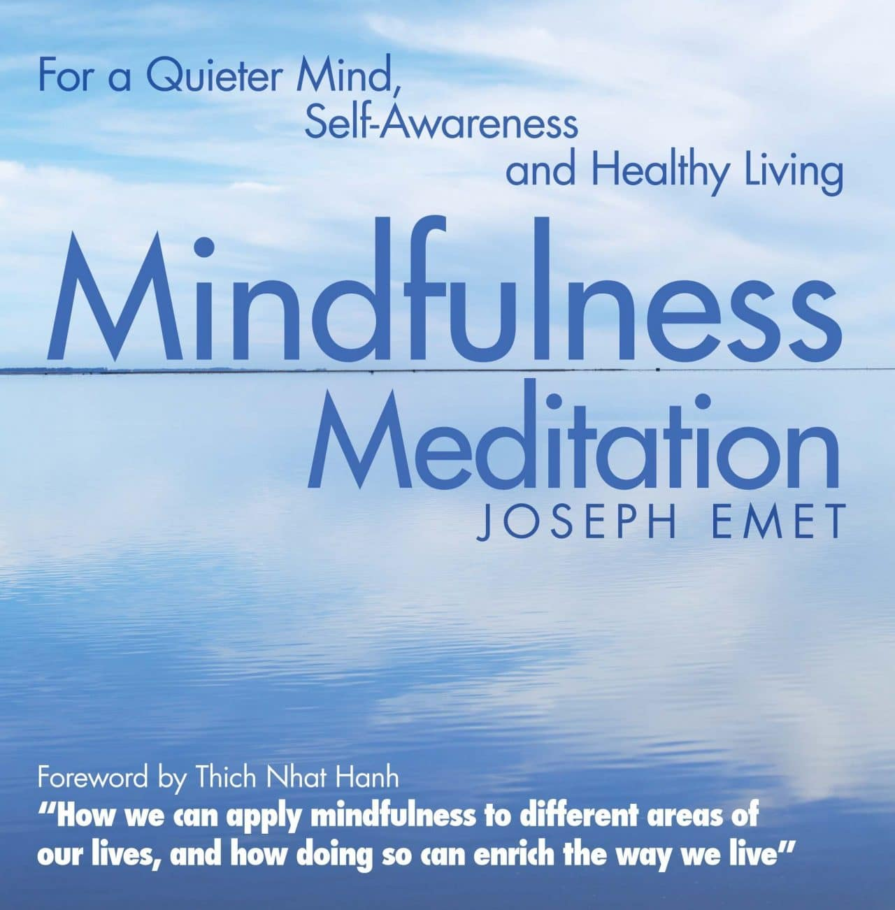 Mindfulness Meditation: For A Quieter Mind, Self-Awareness And Healthy Living