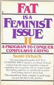 Fat Is A Feminist Issue- Ii A Program To Conquer Compulsive Eating