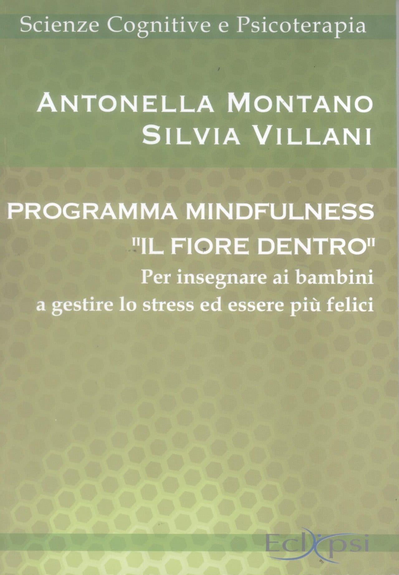 """PROGRAMMA MINDFULNESS """"IL FIORE DENTRO"""", Per Insegnare Ai Bambini A Gestire Lo Stress Ed Essere Più Felici"""