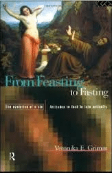From Feasting To Fasting  The Evolution Of A Sin  Attitudes To Food In Late Antiquity