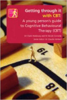 Getting Through It With Cbt: A Young Person's Guide To Cognitive Behavioural Therapy (cbt)