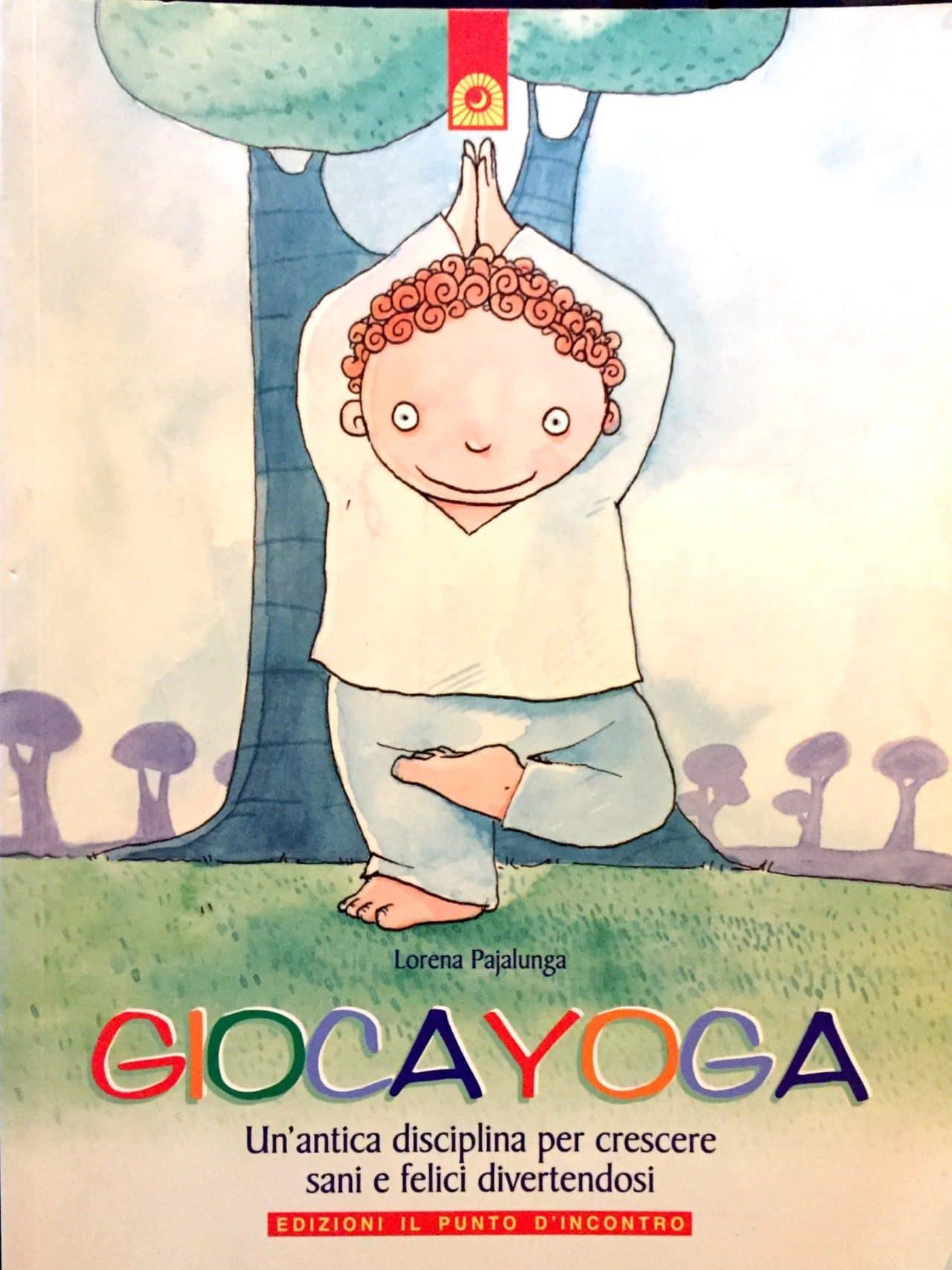 Gioca Yoga Un'antica Disciplina Per Crescere Sani E Felici Divertendosi