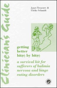 The Clinician's Guide To Getting Better Bit(e) By Bit(e) A Survival Kit For Sufferers Of Bulimia Nervosa And Binge Eating Disorders