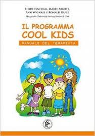 Il Programma Cool Kids. Manuale Del Terapeuta