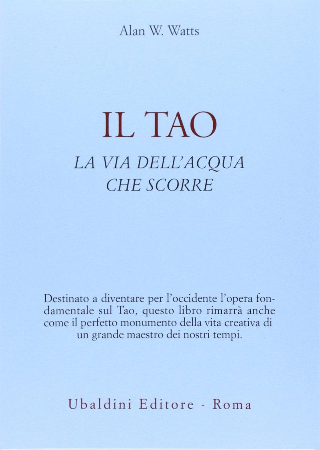 Il Tao: La Via Dell'acqua Che Scorre