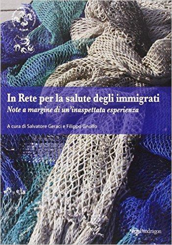 In Rete Per La Salute Degli Immigrati – Note A Margine Di Un'inaspettata Esperienza
