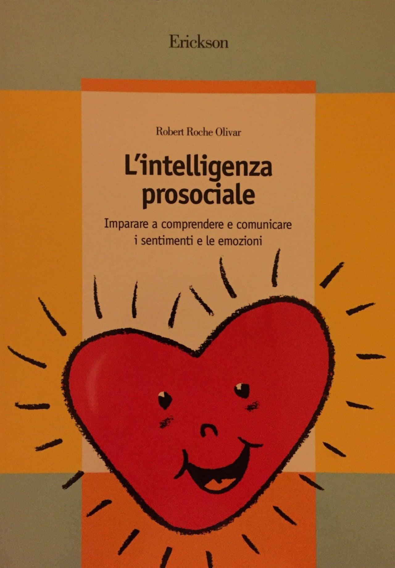 L'intelligenza Prosociale Imparare A Comprendere E Comunicare I Sentimenti E Le Emozioni