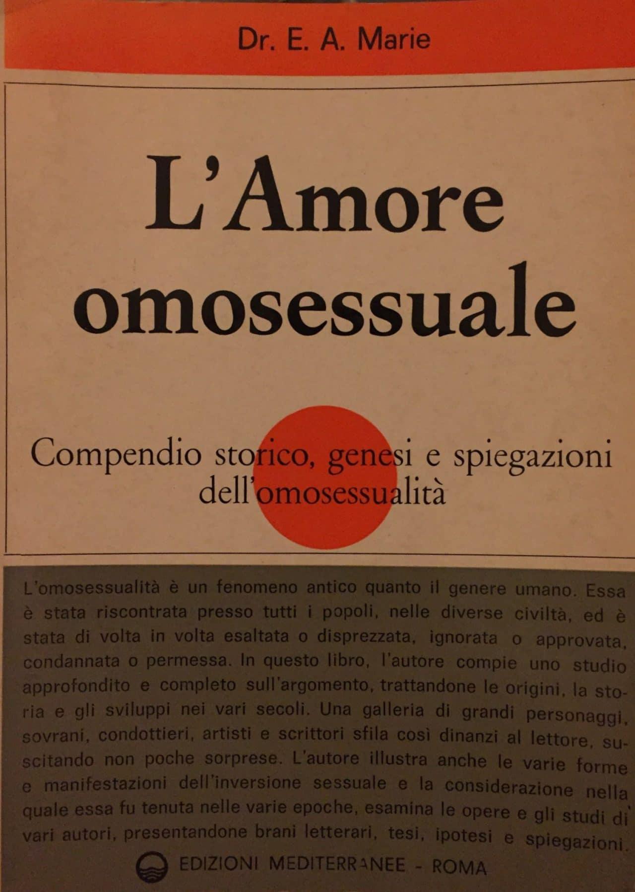 L'Amore Omosessuale Compendio Storico, Genesi E Spiegazioni Dell'omosessualità